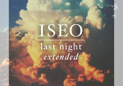 Iseo - Last Night Extended