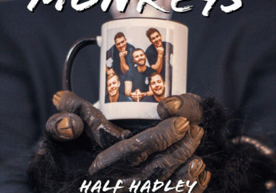 Half Hadley - Monkeys